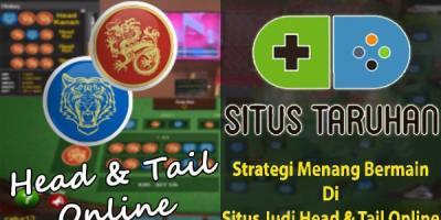 Strategi Menang Bermain Di Situs Judi Head Tail Online